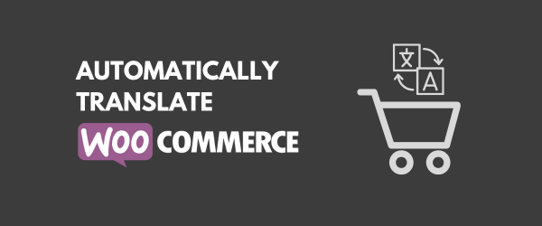 Translate WooCommerce Automatically