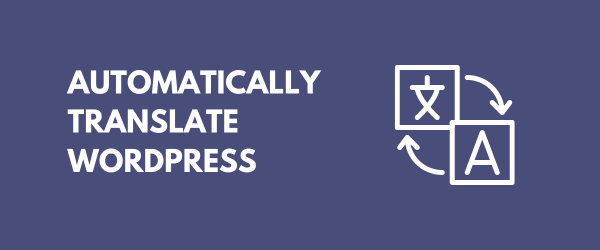 Automatically Translate WordPress Site