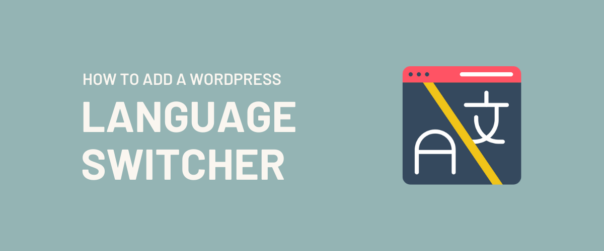 How to Add a WordPress Language Switcher featured image
