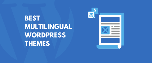 Best Multilingual WordPress Themes