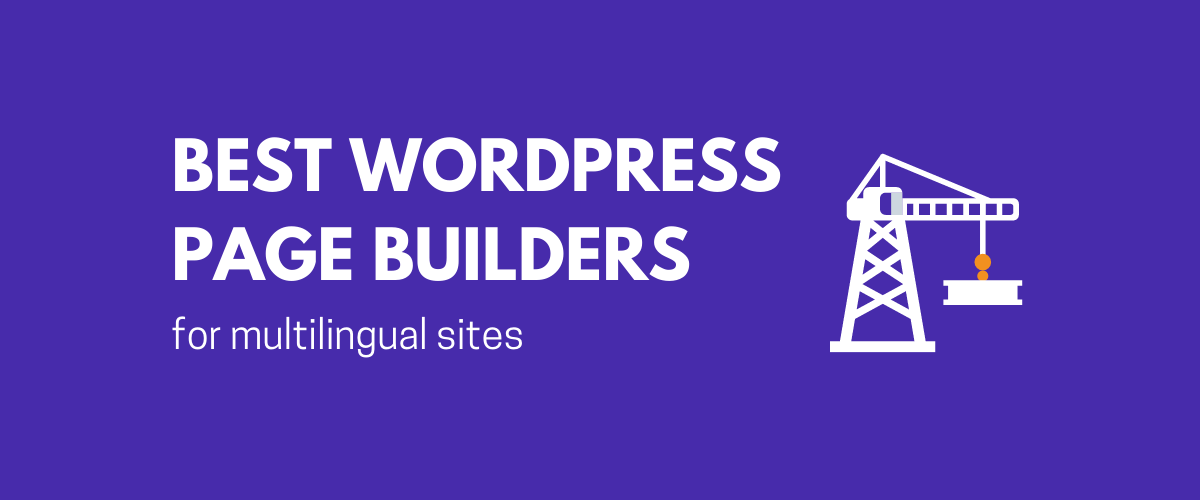 Best WordPress Page Builders for Multilingual Sites