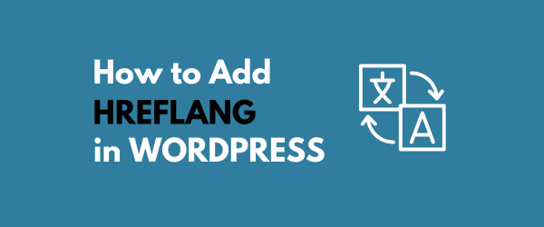 Hreflang WordPress - How to Add
