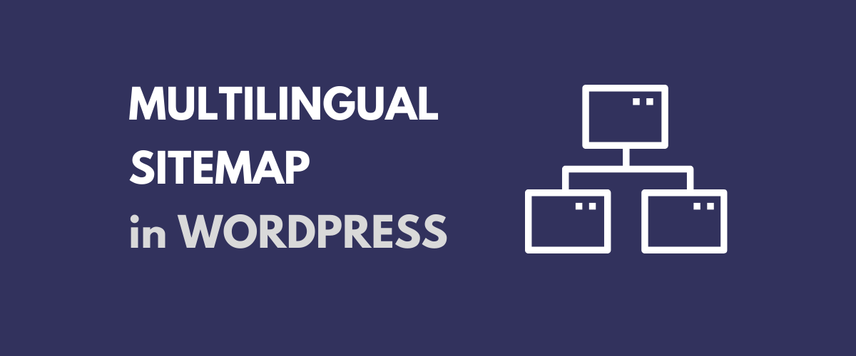 Multilingual Sitemap for WordPress Site