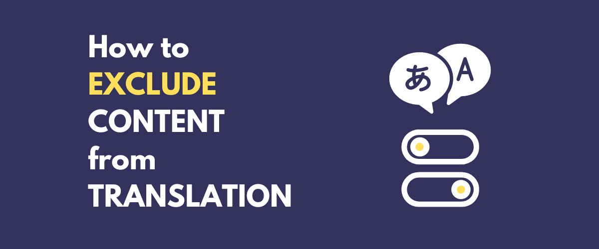 Translate WordPress Partially - Exclude content from translation
