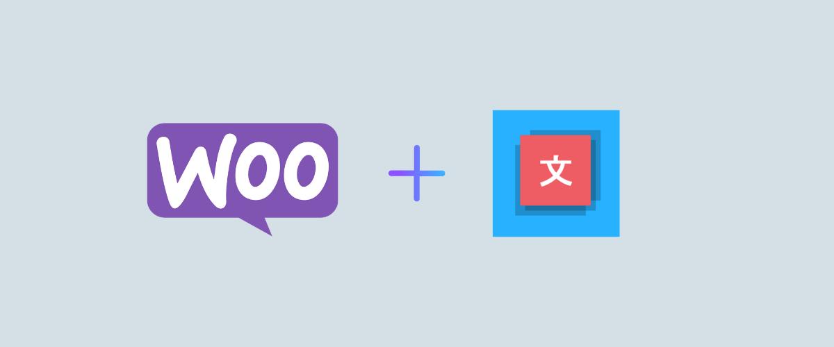 Make WooCommerce Multilingual for Free